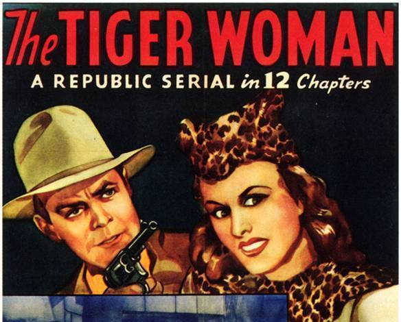 THE TIGER WOMAN, 12 CHAPTER SERIAL, 1944