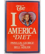 The I Love America Diet by Phyllis George and Bill Adler - $4.99
