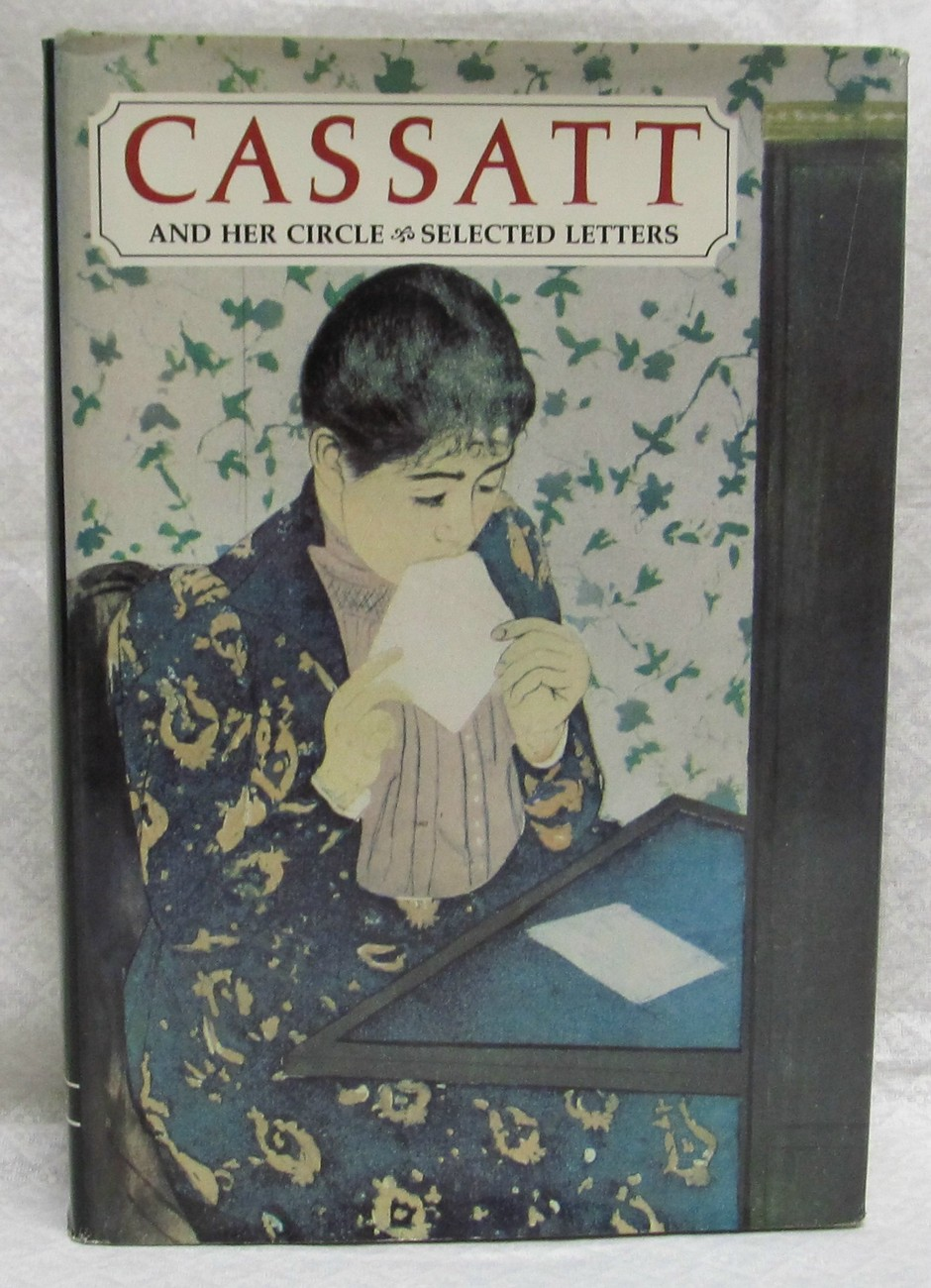 Cassatt and Her Circle , Letters, by Mathews, Nancy