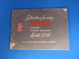 SINGER MODEL 15-91 INSTRUCTION MANUAL - $24.50