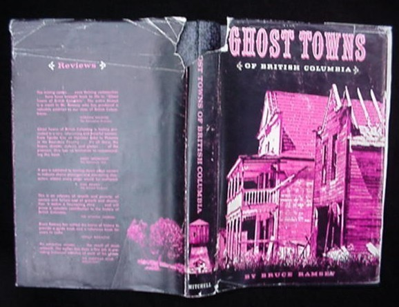 Ghost Towns Of British Columbia Canada Book Old West BC