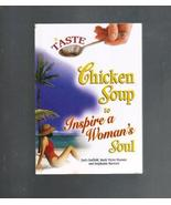 A Taste of Chicken Soup to Inspire a Woman's Soul, New 2005 - $3.75