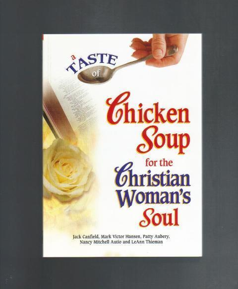 A Taste of Chicken Soup for the Christian Woman's Soul, New 2006