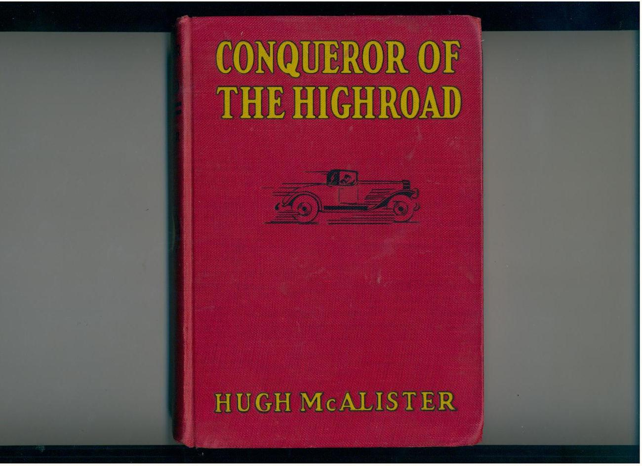 McAlister - CONQUEROR OF HIGHROAD - 1930 - 1st, boys' novel