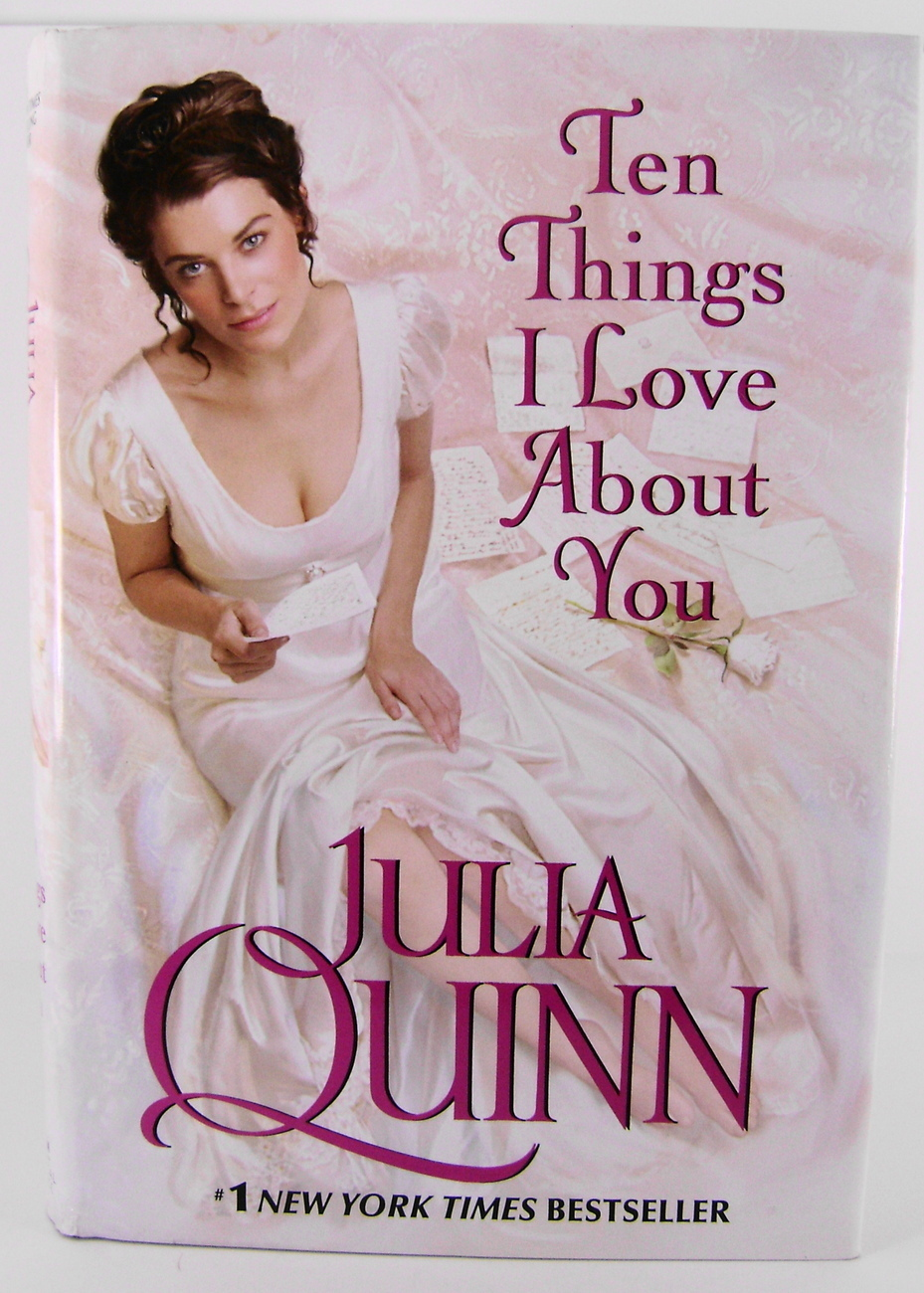 Ten Things I Love About You By Julia Quinn HC