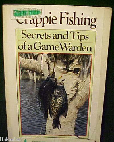 Crappie fishing secrets tips of a game warden eller for Crappie fishing secrets