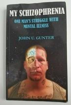 My Schizophrenia: One Man's Struggle with Mental Illness Book by John U.... - $12.99