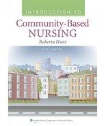 Introduction to Community Based Nursing [Paperback] Hunt RN  MSN, Roberta - $47.95