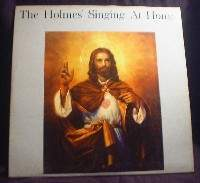 The Holmes' Singing At Home - N-Y-L 19997 - Southern Gospel LP