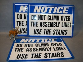 3 - NOTICE DO NOT CLIMB OVER THE ASSEMBLY LINE!   Sign - $50.17