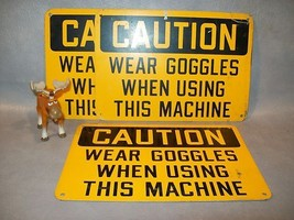 "3ea ""CAUTION WEAR GOGGLES WHEN USING THIS MACHINE"" Sign - $32.61"