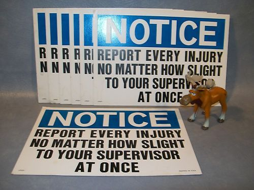 7- NOTICE REPORT EVERY INJURY NO MATTER HOW SLIGHT Sign