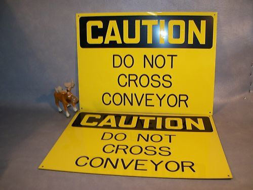 """CAUTION DO NOT CROSS CONVERYOR"" Plastic Sign Lot of 2"