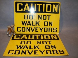 CAUTION DO NOT WALK ON CONVEYORS Lot of 2 Metal Sign - $35.16