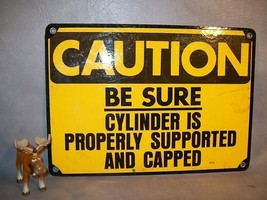 CAUTION BE SURE CYLINDER IS SUPPORTED & CAPPED sign - $35.17