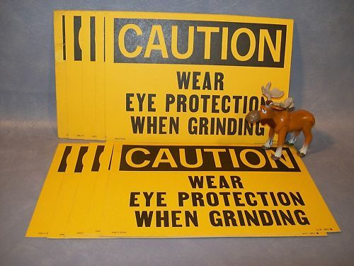 CAUTION WEAR EYE PROTECTION WN GRINDING  sign Lot of 10