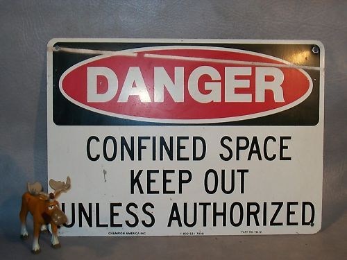 """DANGER CONFINED SPACE KEEP OUT UNLESS AUTHORIZED"" Sign"