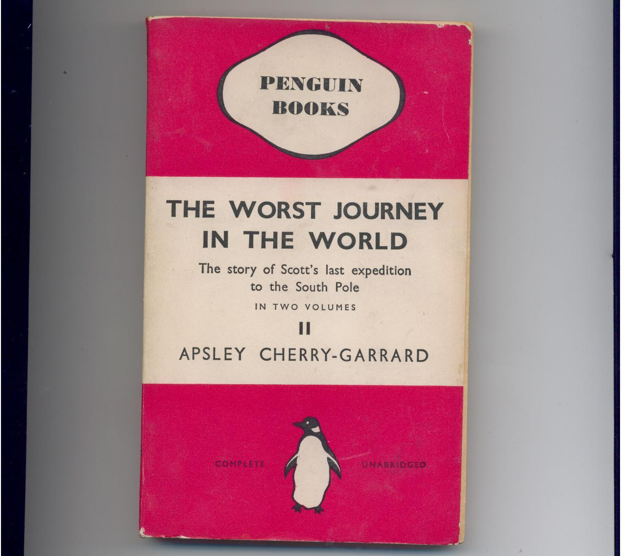 WORST JOURNEY IN THE WORLD - 1937 Penguin ed. - South Pole