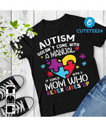 Autism Mom Who Never Gives Up - Strong Mom Shirt - Autism Awareness Shirt - $21.99+