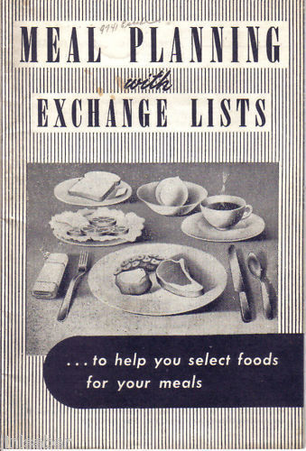 MEAL PLANNING WITH EXCHANGE LISTS-1950-DIABETIC DIABETE