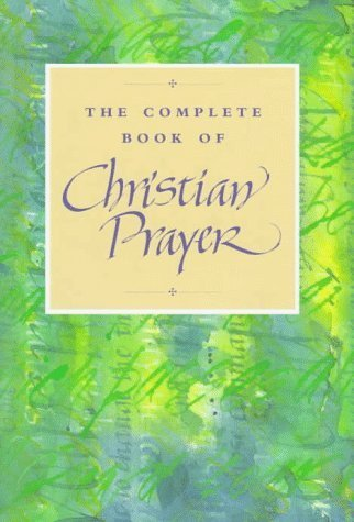 The Complete Book of Christian Prayer [Mar 01, 1996] Continuum