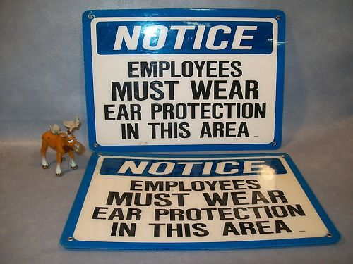 NOTICE EMPLOYEES MUST WEAR EAR PROTECTION  Lt of 2 Sign