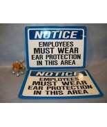 NOTICE EMPLOYEES MUST WEAR EAR PROTECTION  Lt of 2 Sign - $32.61