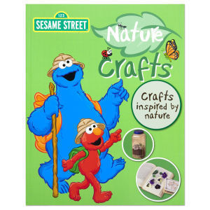 123 Sesame Street Nature Crafts-Crafts Inspired by Nature Go Green with Fun Coll