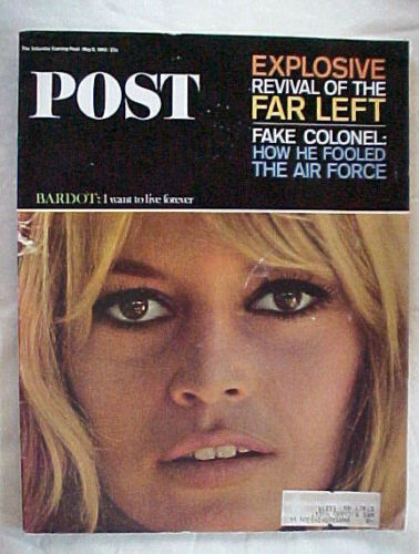SATURDAY EVENING POST MAY 8,1965-BRIDGETTE BARDOT;FAKE COLONEL&AIR FORCE;FAR LEF