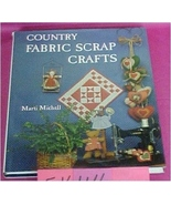 Book, Country Fabric Scrap Crafts by Marti Michell, Early America Patterns - $15.00