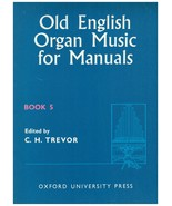 Sheet Music ~ Old English Organ Music for Manuals ~ Book 5 ~ C.H. Trevor... - $21.73