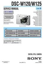 SONY DSC-W120 DSC-W125 CAMERA SERVICE REPAIR MANUAL - $7.95