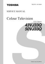 TOSHIBA 43VJ33Q 50VJ33Q TV SERVICE REPAIR MANUAL VJ13 - $6.39