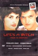 LIFE'S A BITCH - TODO ES MENTIRA - Penelope Cruz, Coque Malla NEW  DVD - $19.00