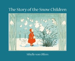 The Story of the Snow Children by Sibylle von Olfers Paperback Book Free... - $8.47