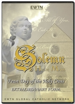 SOLEMN HIGH MASS: FEAST DAY OF THE HOLY CROSS - EXTRAORDINARY FORM