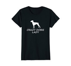 Crazy Dobie Lady Cute Doberman Pinscher Lover T-Shirt - $19.99+