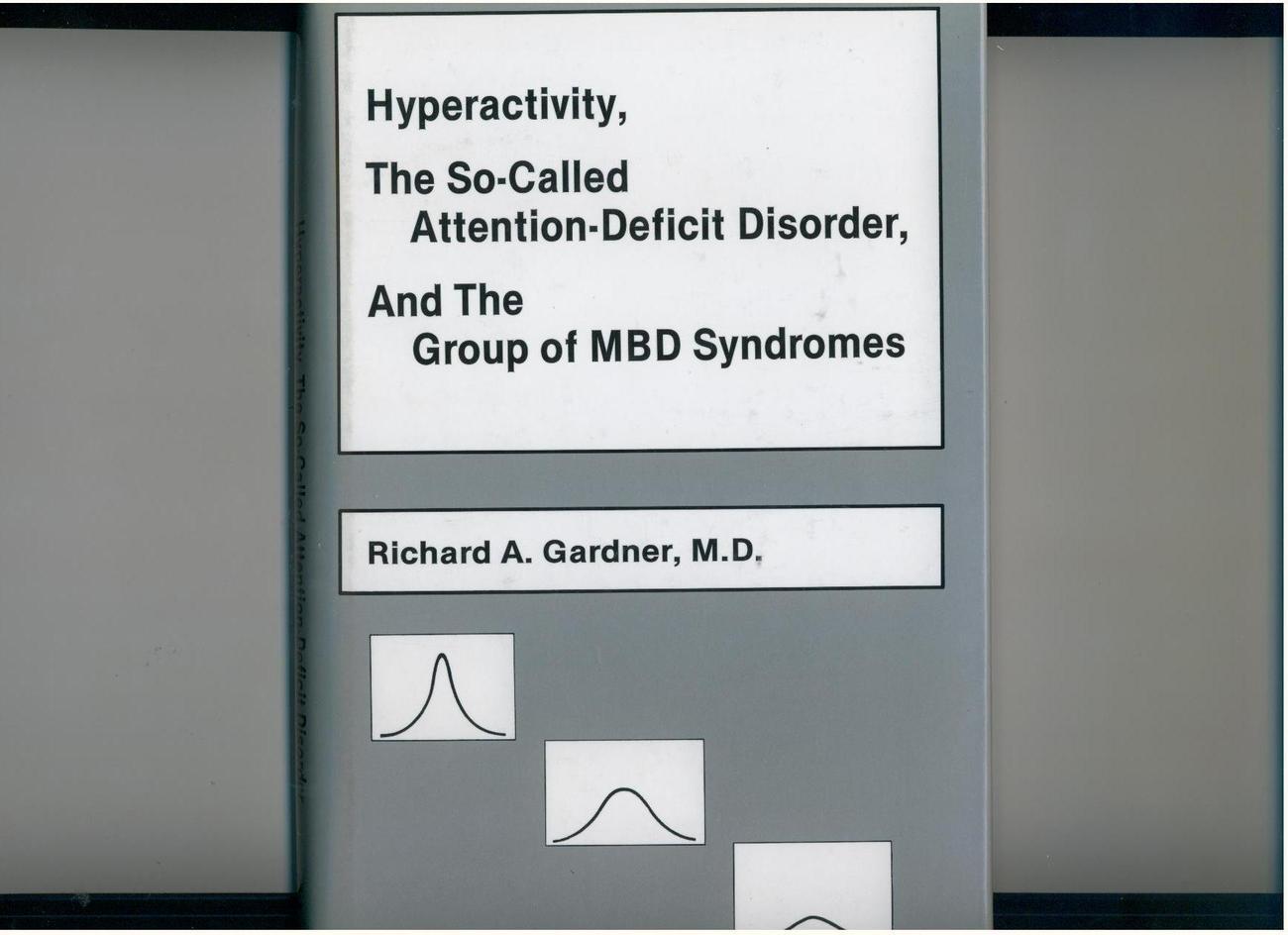 Gardner--HYPERACTIVITY....--child's neurological disorders