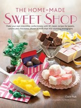 Home-Made Sweet Shop: Make your own irresistible confectionery with 90 c... - $11.99