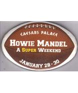 HOWIE MANDEL  at CAESARS PALACE Las Vegas Pinback - $5.95