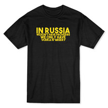 In Russia We Only Have Vodka Funny Drinking Men's Black T-shirt - $11.87+