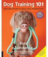 Dog Training 101 : Step-by-Step Instructions : Kyra Sundance : New Softc... - $16.78