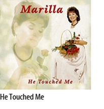 HE TOUCHED ME by Marilla Ness