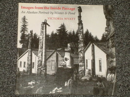 Images from the Inside Passage An Alaskan Portrait by Winter - $4.00