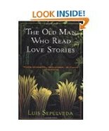 The Old Man Who Read Love Stories by Luis Sepulveda (1995, Paperback) - $5.00