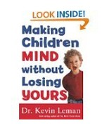 Making Children Mind Without Losing Yours by Kevin Leman (2000, Paperbac... - $5.00