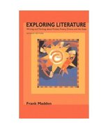 Exploring Literature : Writing and Thinking about Fiction, Poetry, Drama... - $10.00