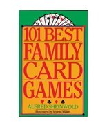 101 Best Family Card Games by Alfred Sheinwold (2003, Paperback) - $3.00