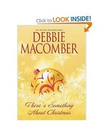 There's Something about Christmas by Debbie Macomber (2005, Hardcover, G... - $5.00