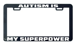 Autism is my superpower license plate frame holder tag - $5.99